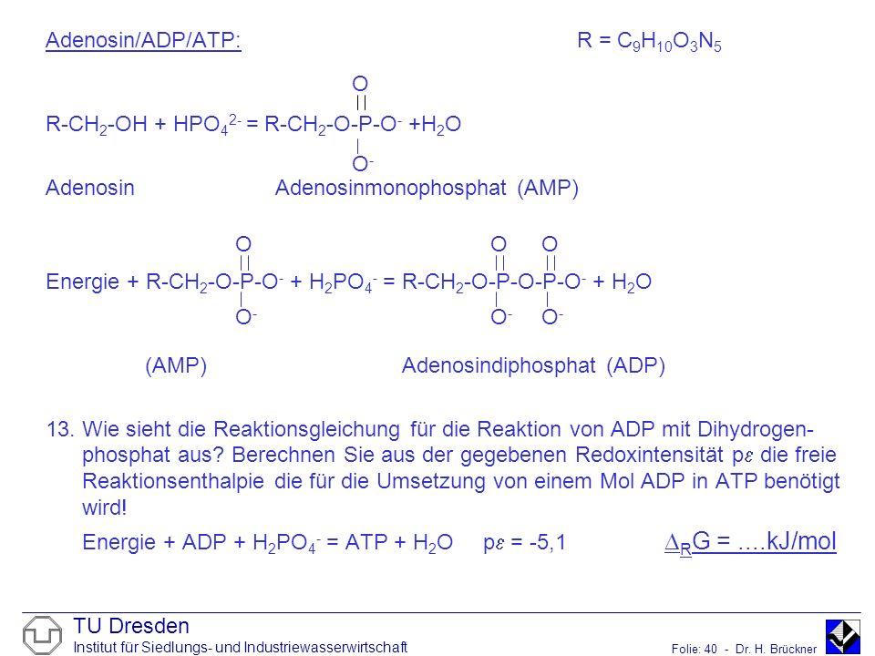 Adenosin/ADP/ATP: R = C9H10O3N5