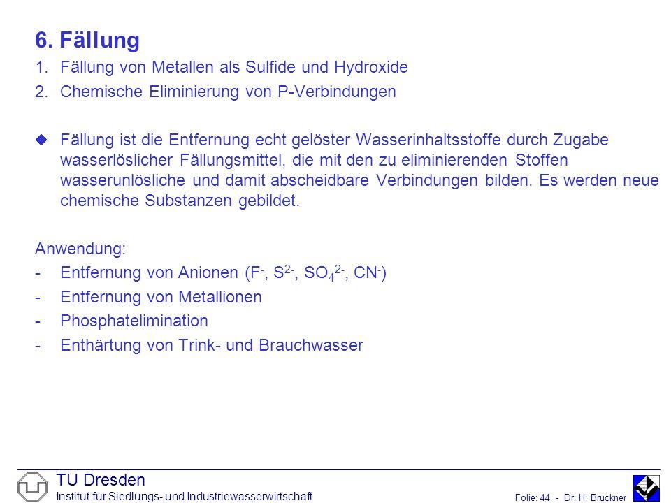 6. Fällung Fällung von Metallen als Sulfide und Hydroxide
