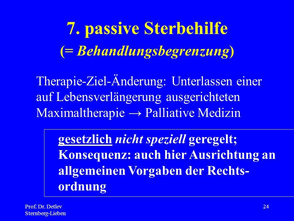 7. passive Sterbehilfe (= Behandlungsbegrenzung)