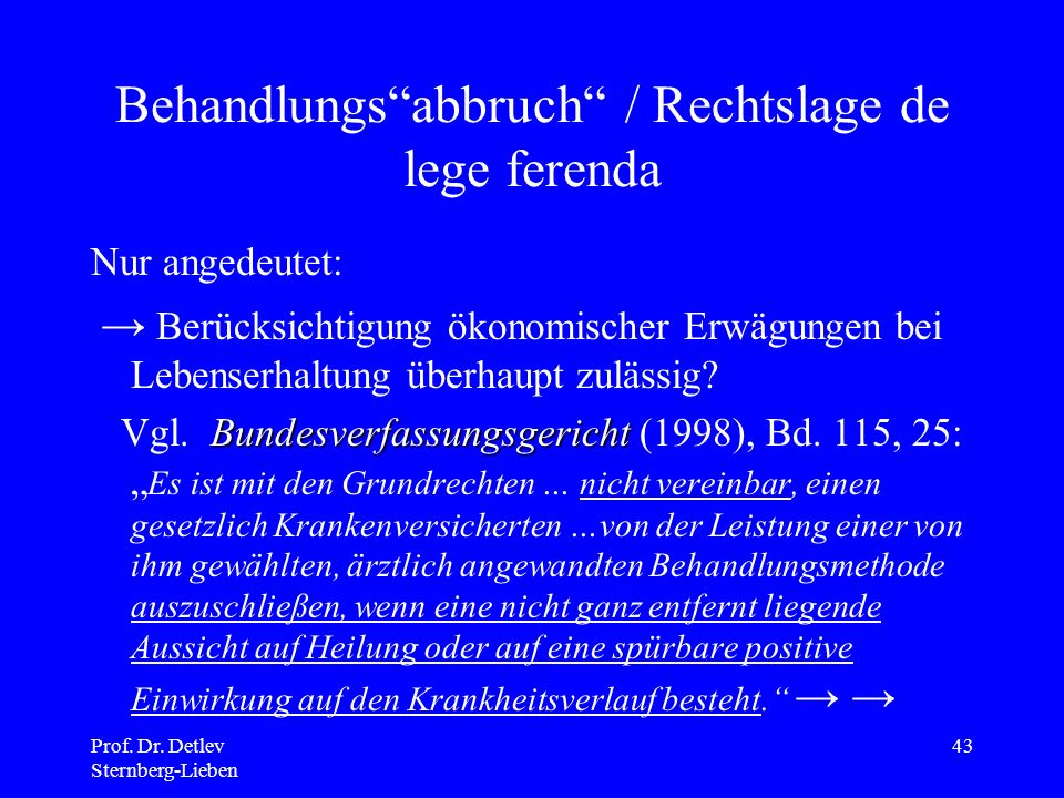 Behandlungs abbruch / Rechtslage de lege ferenda