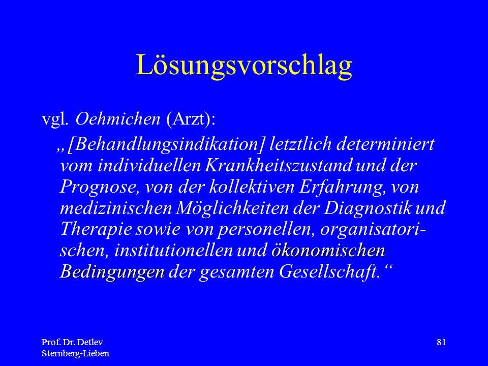 Lösungsvorschlag vgl. Oehmichen (Arzt):