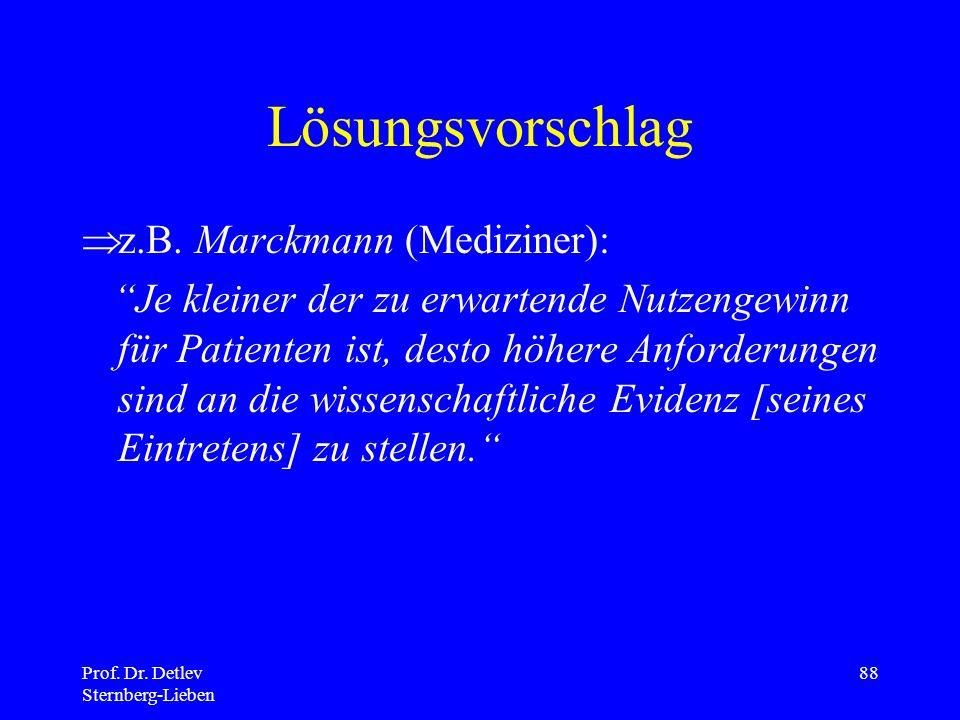Lösungsvorschlag z.B. Marckmann (Mediziner):
