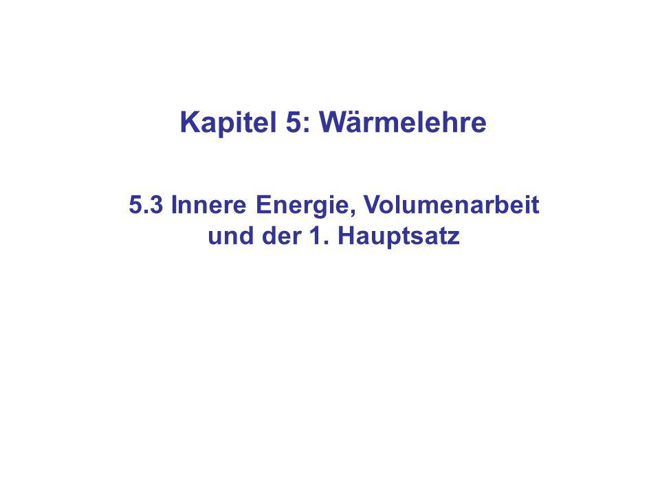 5.3 Innere Energie, Volumenarbeit