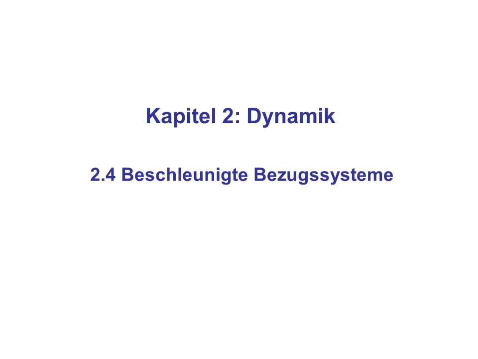 2.4 Beschleunigte Bezugssysteme