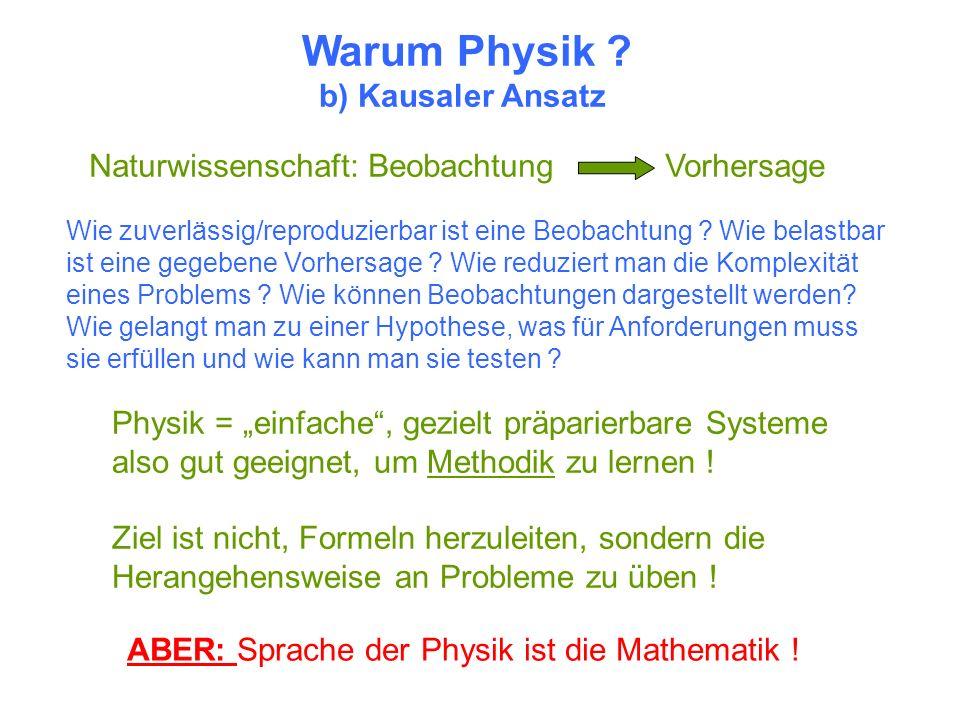 Warum Physik b) Kausaler Ansatz