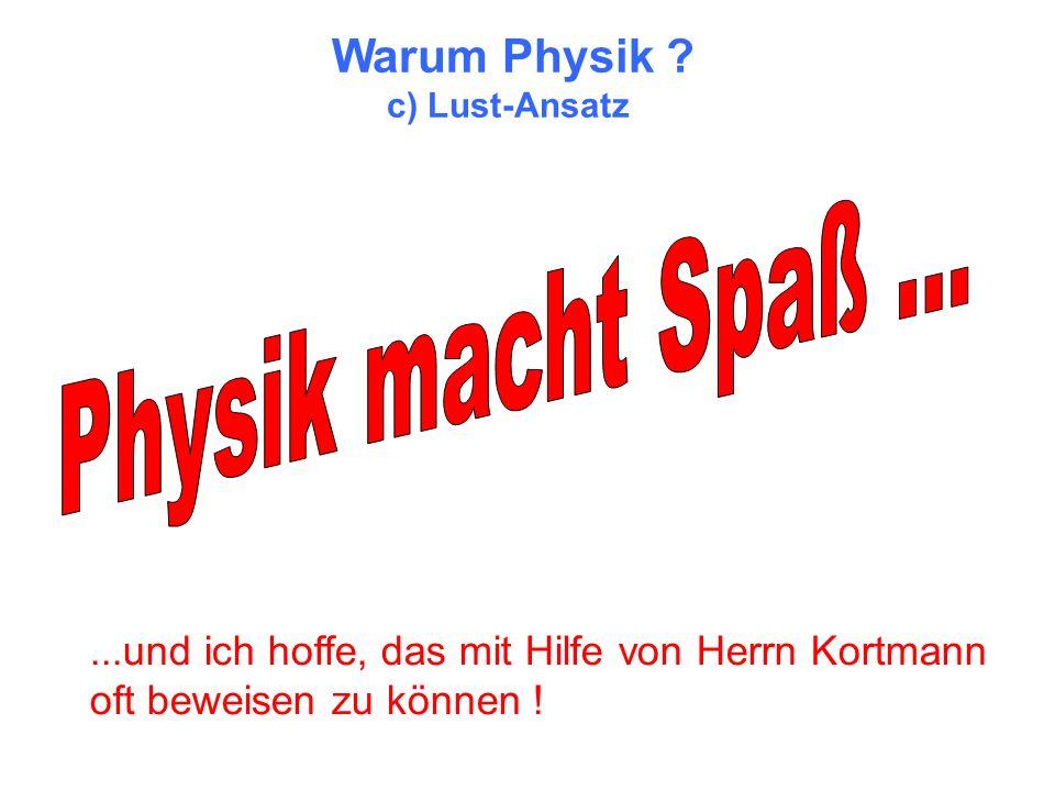 Physik macht Spaß ... Warum Physik