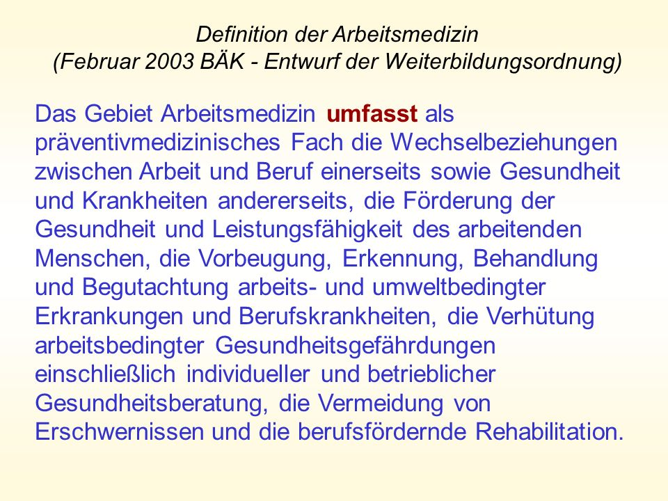 Definition der Arbeitsmedizin (Februar 2003 BÄK - Entwurf der Weiterbildungsordnung)