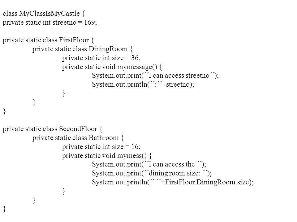 class MyClassIsMyCastle {