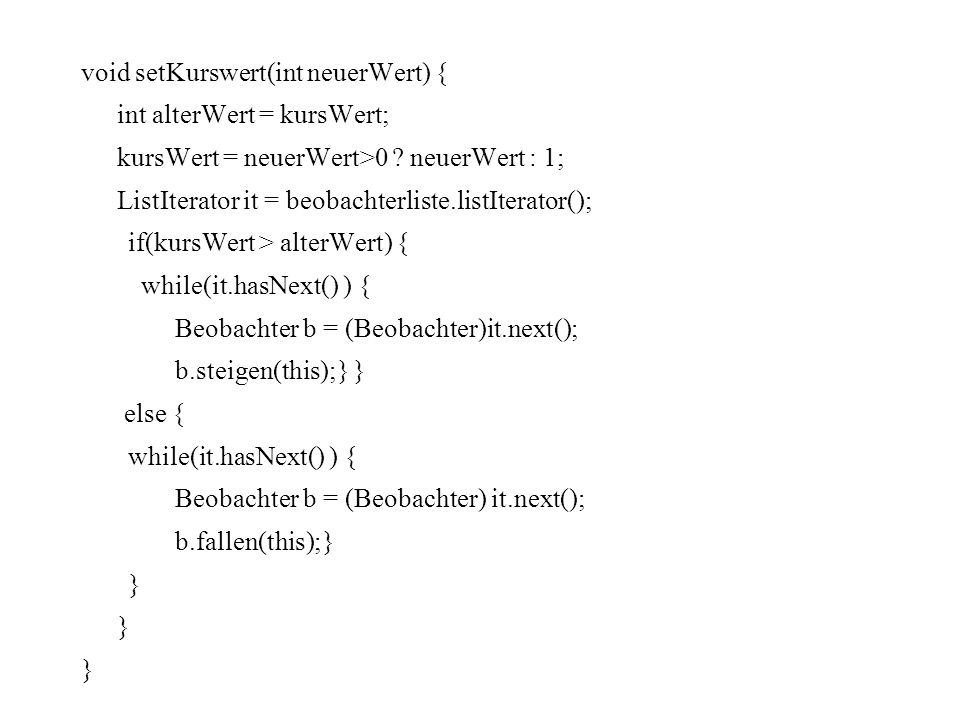 void setKurswert(int neuerWert) { int alterWert = kursWert; kursWert = neuerWert>0 .