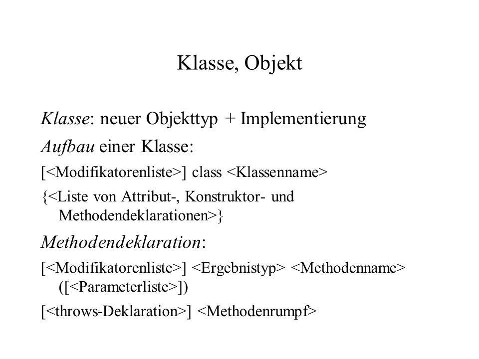 Klasse, Objekt Klasse: neuer Objekttyp + Implementierung