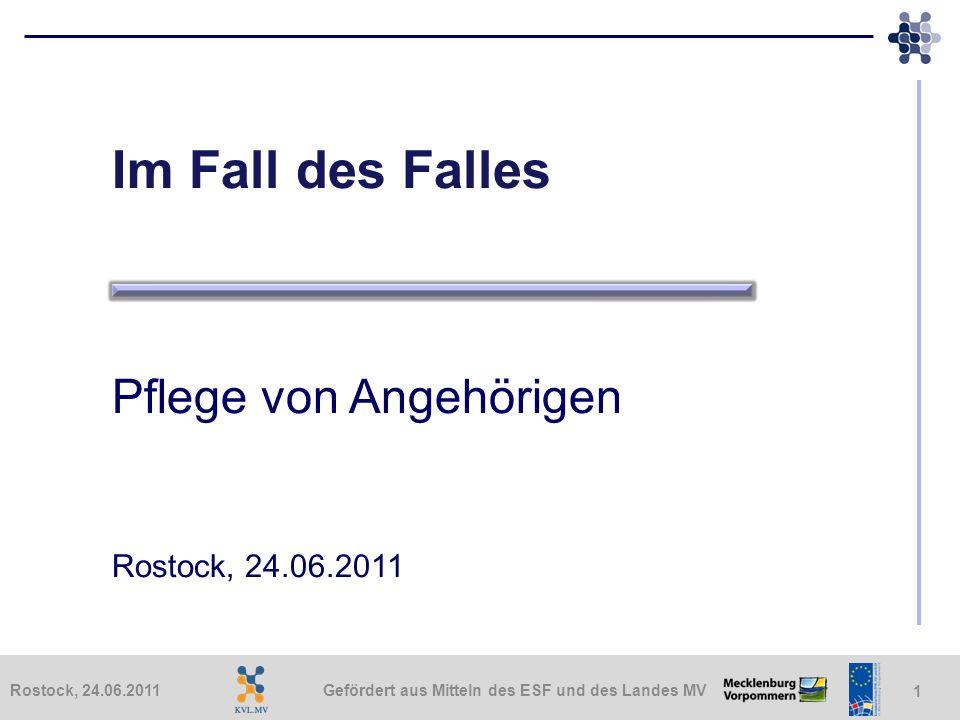 Im Fall des Falles Pflege von Angehörigen Rostock, 24.06.2011