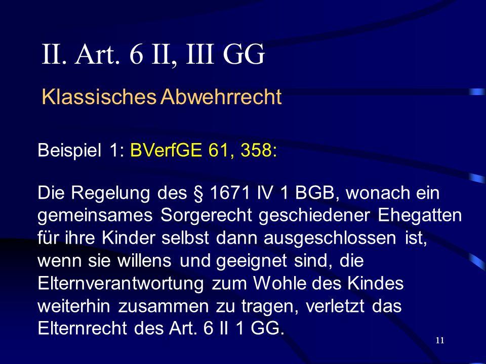 II. Art. 6 II, III GG Klassisches Abwehrrecht