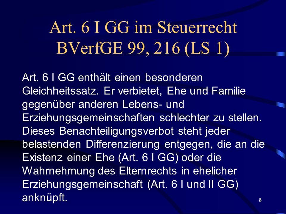 Art. 6 I GG im Steuerrecht BVerfGE 99, 216 (LS 1)