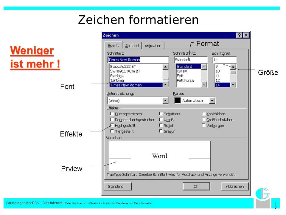 Zeichen formatieren Weniger ist mehr ! Format Größe Font Effekte