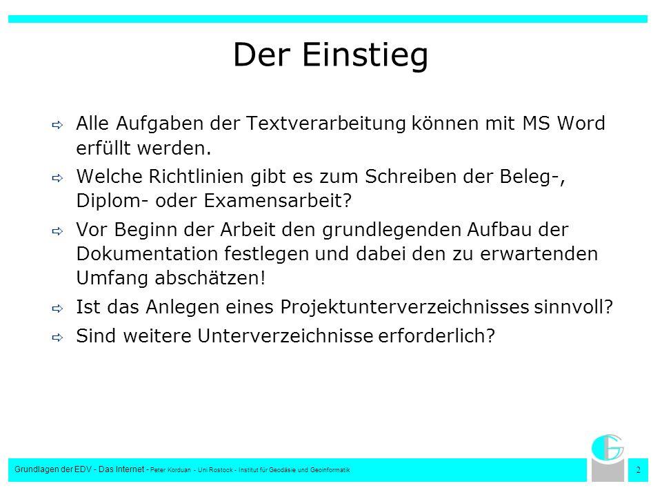 Der Einstieg Alle Aufgaben der Textverarbeitung können mit MS Word erfüllt werden.
