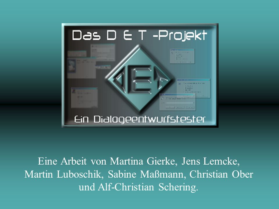 Eine Arbeit von Martina Gierke, Jens Lemcke, Martin Luboschik, Sabine Maßmann, Christian Ober und Alf-Christian Schering.