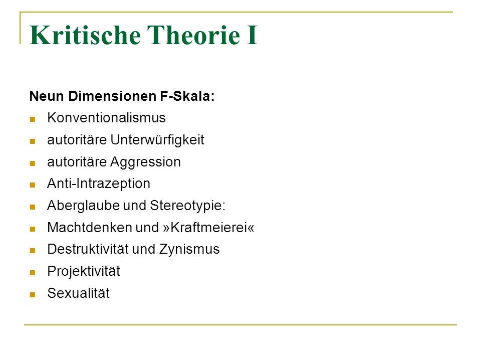 Kritische Theorie I Neun Dimensionen F-Skala: Konventionalismus