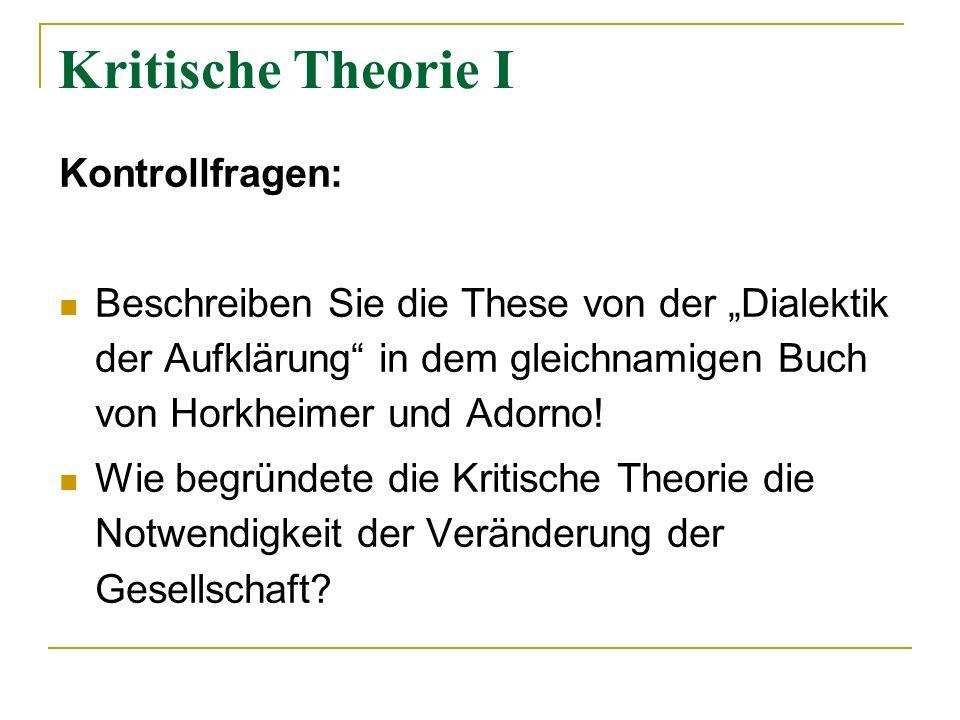 Kritische Theorie I Kontrollfragen: