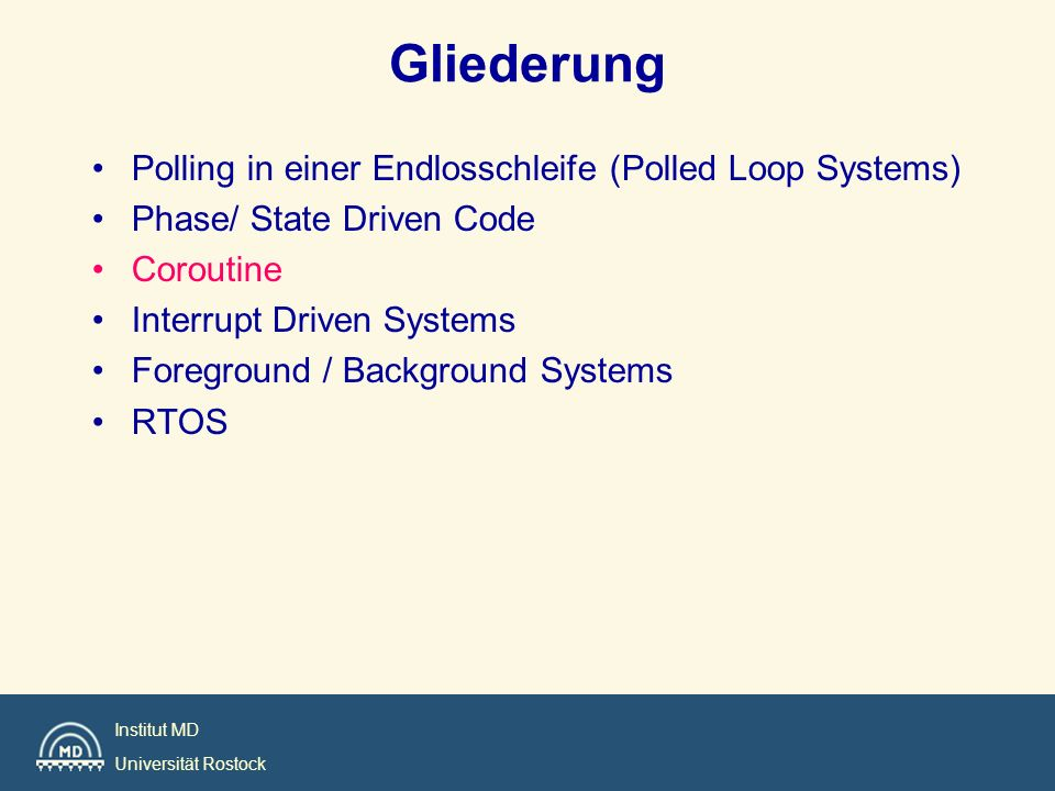 Gliederung Polling in einer Endlosschleife (Polled Loop Systems)