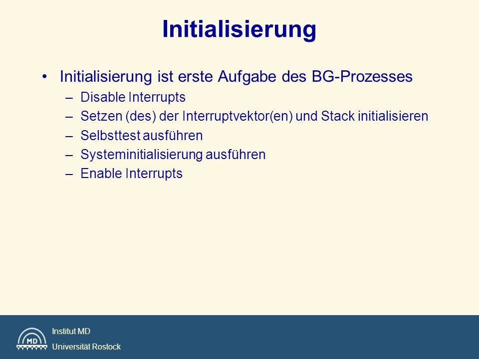 Initialisierung Initialisierung ist erste Aufgabe des BG-Prozesses