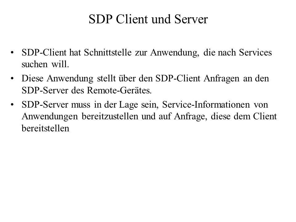 SDP Client und Server SDP-Client hat Schnittstelle zur Anwendung, die nach Services suchen will.