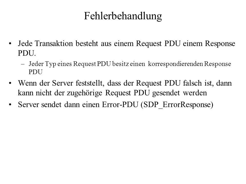 Fehlerbehandlung Jede Transaktion besteht aus einem Request PDU einem Response PDU.