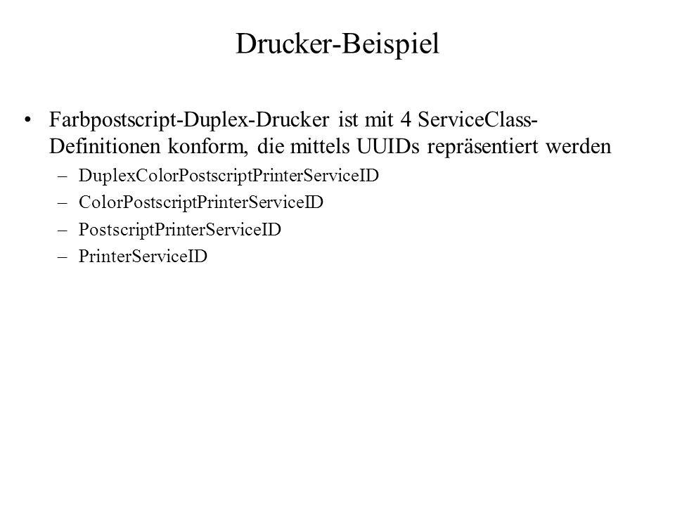 Drucker-Beispiel Farbpostscript-Duplex-Drucker ist mit 4 ServiceClass-Definitionen konform, die mittels UUIDs repräsentiert werden.