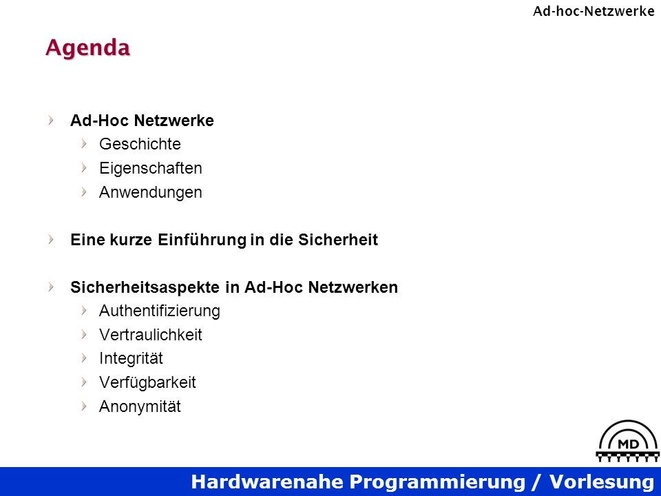 Agenda Ad-Hoc Netzwerke Geschichte Eigenschaften Anwendungen