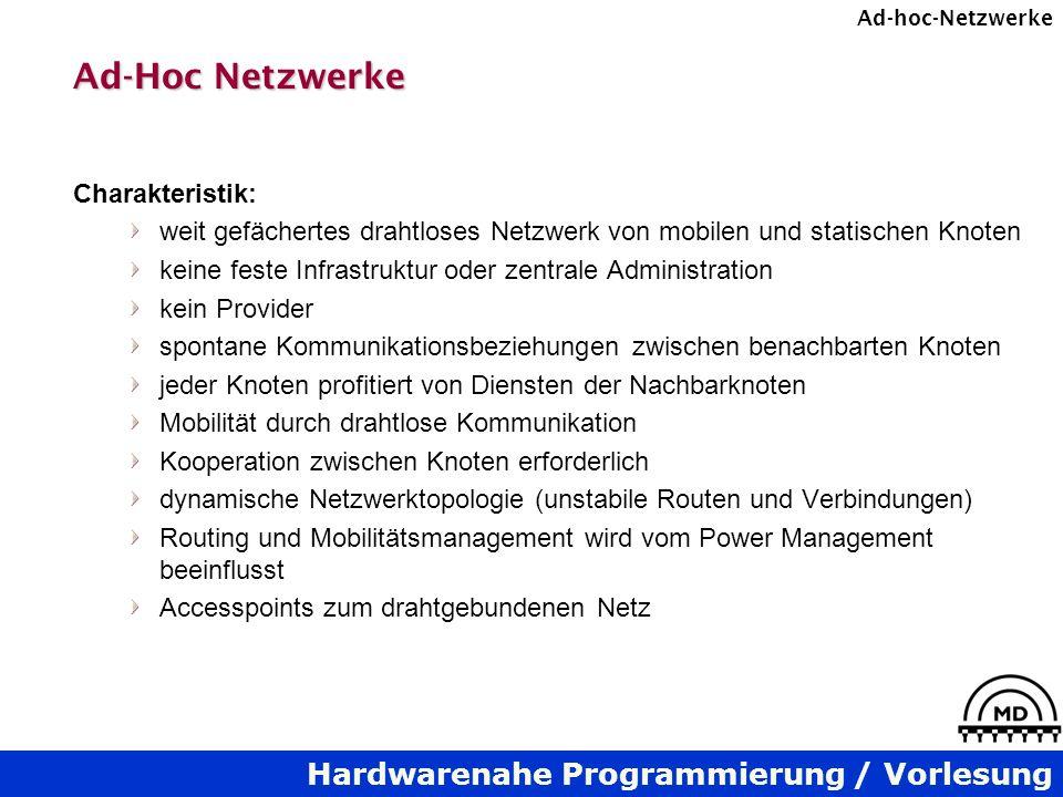 Ad-Hoc Netzwerke Charakteristik: