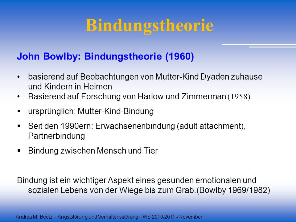 Bindungstheorie John Bowlby: Bindungstheorie (1960)