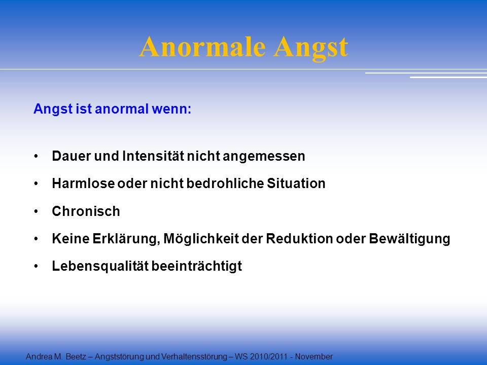 Anormale Angst Angst ist anormal wenn: