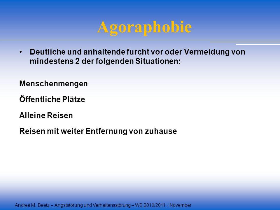 Agoraphobie Deutliche und anhaltende furcht vor oder Vermeidung von mindestens 2 der folgenden Situationen: