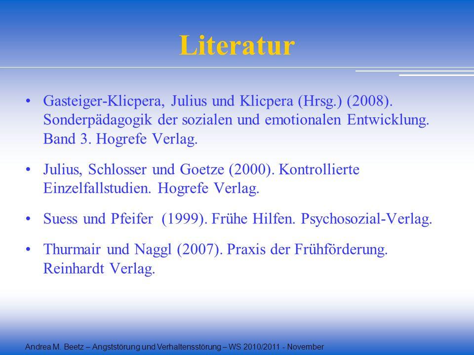 Literatur Gasteiger-Klicpera, Julius und Klicpera (Hrsg.) (2008). Sonderpädagogik der sozialen und emotionalen Entwicklung. Band 3. Hogrefe Verlag.