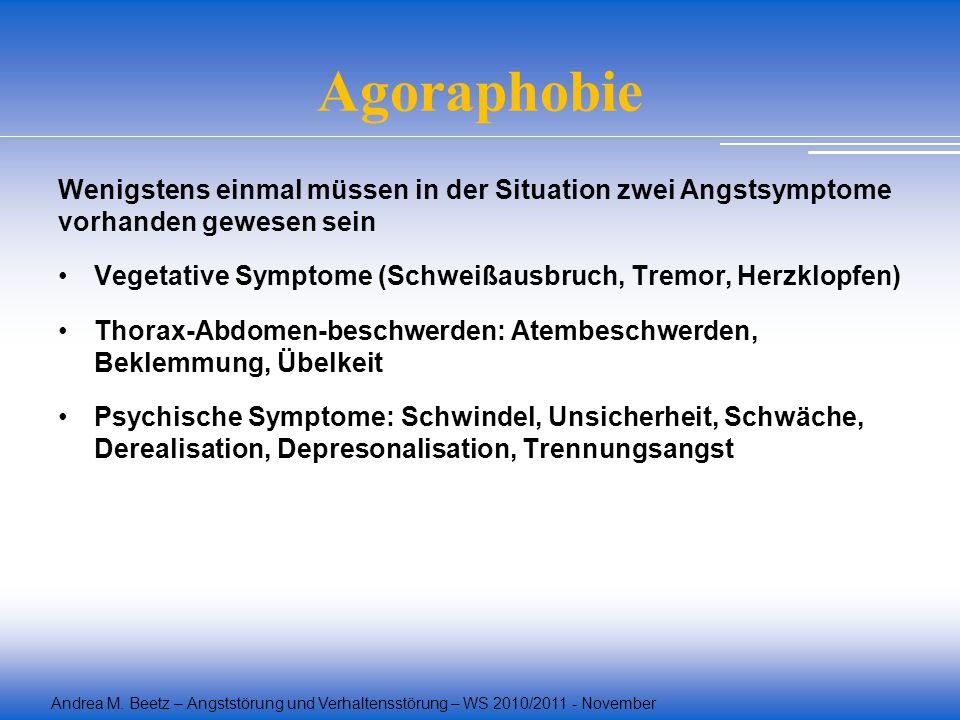 Agoraphobie Wenigstens einmal müssen in der Situation zwei Angstsymptome vorhanden gewesen sein.
