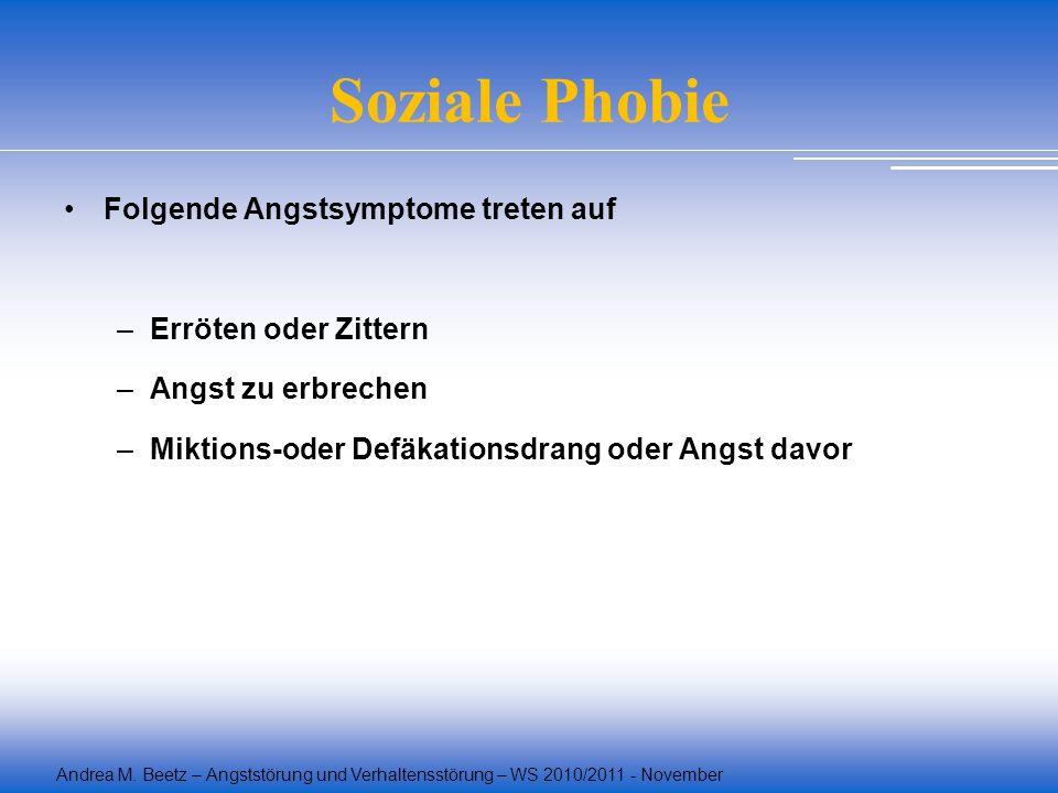 Soziale Phobie Folgende Angstsymptome treten auf Erröten oder Zittern