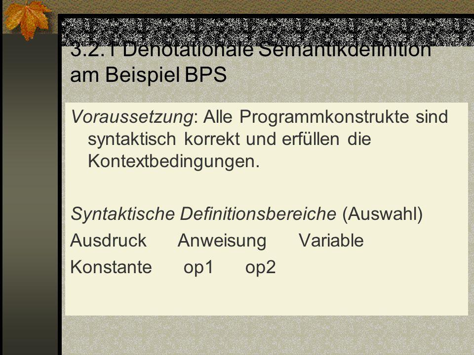 3.2.1 Denotationale Semantikdefinition am Beispiel BPS