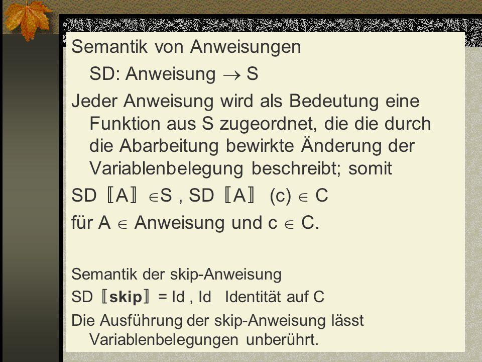 Semantik von Anweisungen SD: Anweisung  S