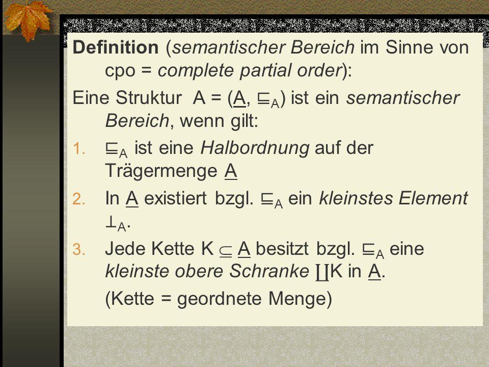 Definition (semantischer Bereich im Sinne von cpo = complete partial order):