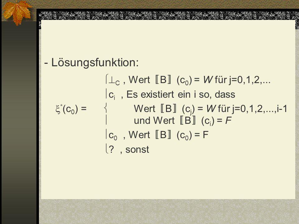 C , Wert〚B〛(c0) = W für j=0,1,2,...