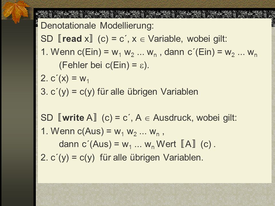 Denotationale Modellierung: SD〚read x〛(c) = c´, x  Variable, wobei gilt: 1.