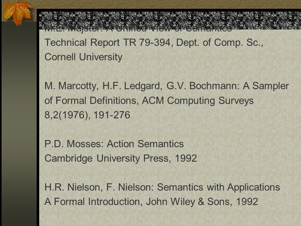 M.E.Majster: A Unified View of Semantics Technical Report TR 79-394, Dept.