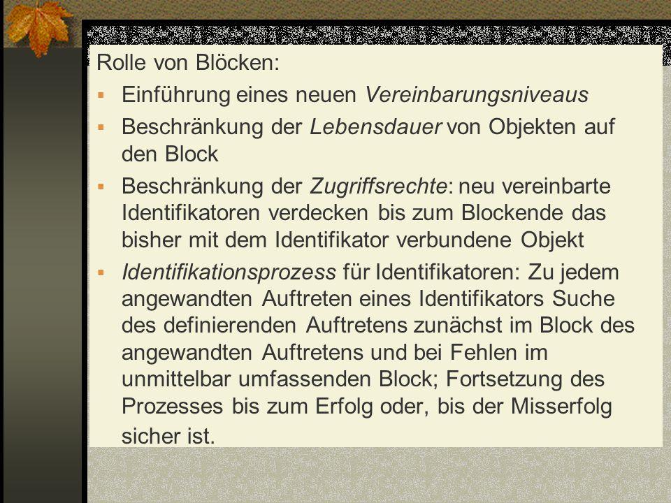 Rolle von Blöcken: Einführung eines neuen Vereinbarungsniveaus. Beschränkung der Lebensdauer von Objekten auf den Block.