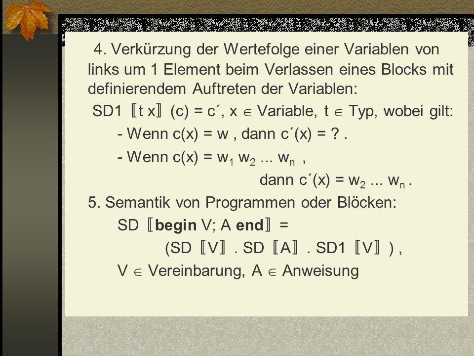 4. Verkürzung der Wertefolge einer Variablen von links um 1 Element beim Verlassen eines Blocks mit definierendem Auftreten der Variablen: