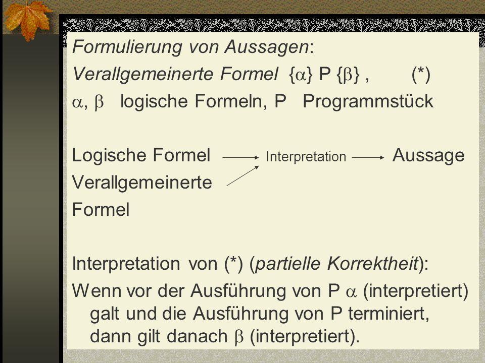 Formulierung von Aussagen: Verallgemeinerte Formel {} P {} , (