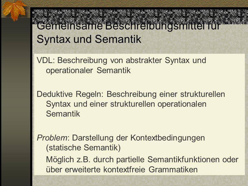 Gemeinsame Beschreibungsmittel für Syntax und Semantik