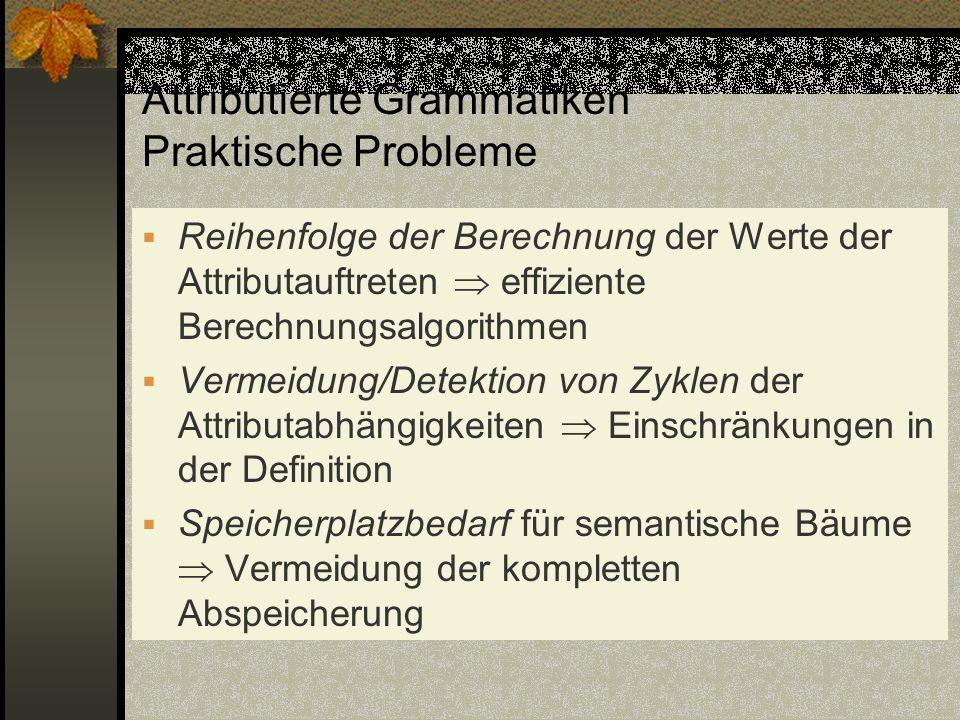 Attributierte Grammatiken Praktische Probleme