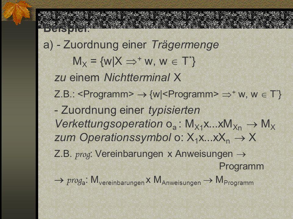 a) - Zuordnung einer Trägermenge MX = {w|X + w, w  T*}
