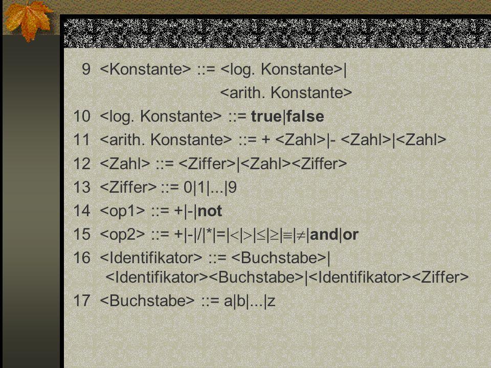 9 <Konstante> ::= <log. Konstante>| <arith