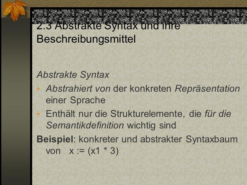 2.3 Abstrakte Syntax und ihre Beschreibungsmittel