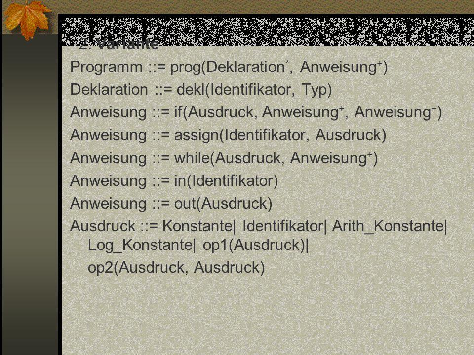 2. Variante Programm ::= prog(Deklaration